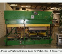Pre-Press to Perform Uniform Load  for Pallet, Box, & Crate Testing